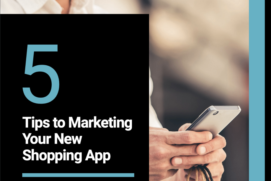5 tips to marketing your new shopping app