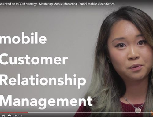 Why you need an mCRM strategy | Mastering Mobile Marketing – Yodel Mobile Video Series
