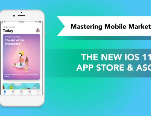iOS 11, New App Store and ASO | Mastering Mobile Marketing – Yodel Mobile Video Series