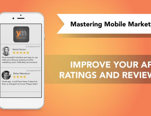 Improve your App Rating | Mastering Mobile Marketing – Yodel Mobile Video Series