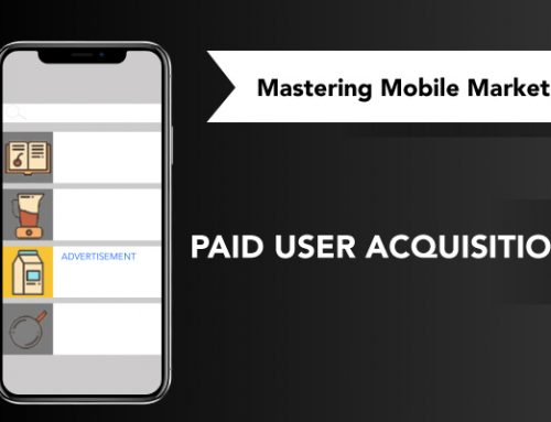 Paid User Acquisition | Mastering Mobile Marketing – Yodel Mobile Video Series