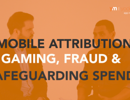 Mobile Attribution, Fraud & Safeguarding Ad Spend | Mastering Mobile Marketing Series