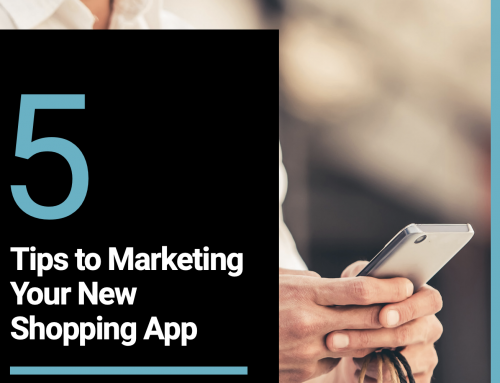 Retail Report: 5 Tips to Marketing Your New Shopping App